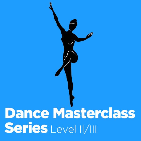 Dance Masterclass Series - Level II/III