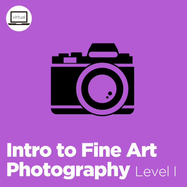 Intro to Fine Art Photography - 10/27/20