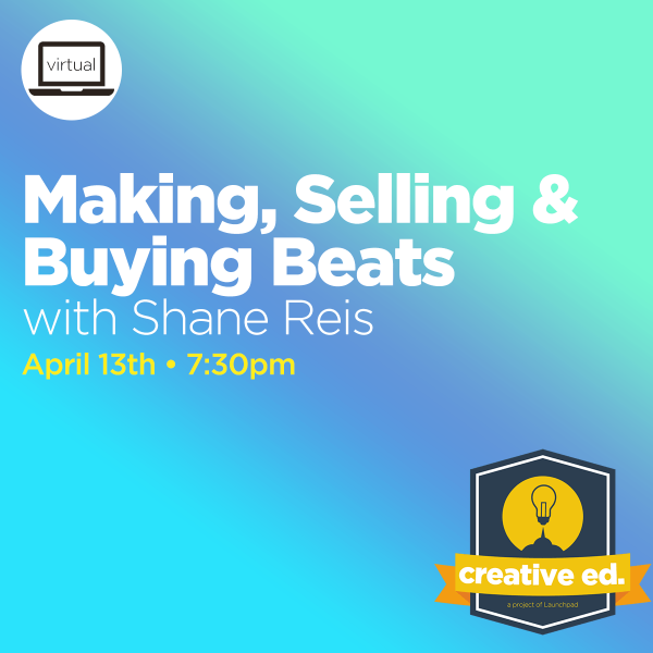 04/13/2021 - Making, Selling, and Buying Beats w/ Shane Reis