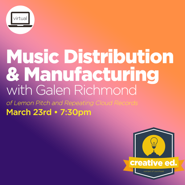 03/23/2021 - Music Distribution & Manufacturing w/ Galen Richmond