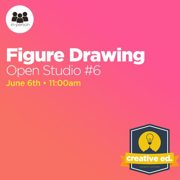 06/06/2021: Figure Drawing Open Studio