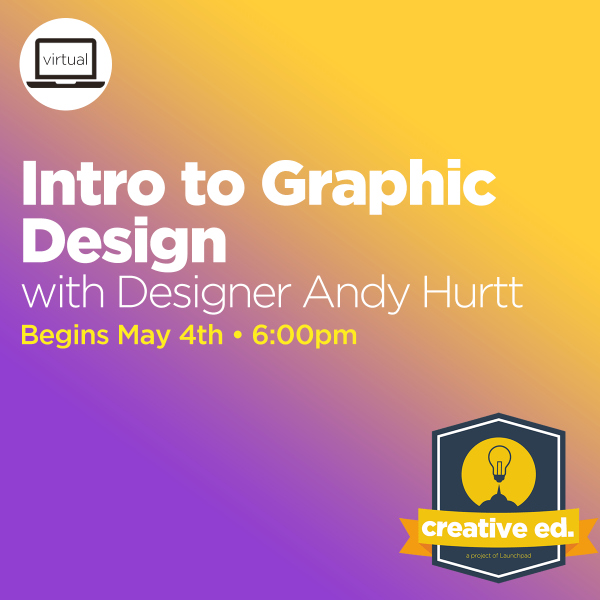 05/04/2021 - Intro to Graphic Design w/ Andy Hurtt