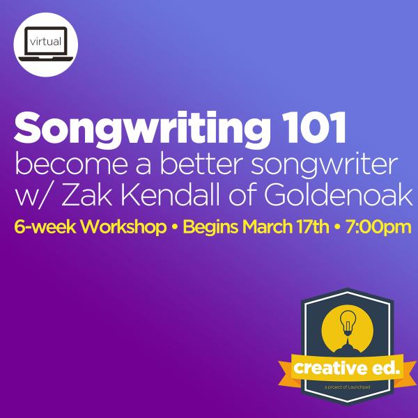 03/17/2021 - Songwriting 101 w/ Zak Kendall