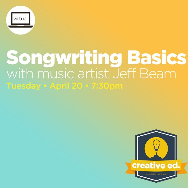 04/20/2021 - Songwriting Basics w/ Jeff Beam